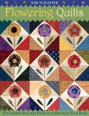 Flowering Quilts: 16 Charming Folk Art Projects to Decorate Your Home [with Patterns] [With Patterns]