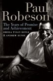 Paul Robeson: The Years of Promise and Achievement