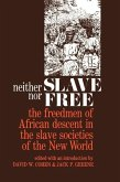 Neither Slave Nor Free: The Freedman of African Descent in the Slave Societies of the New World