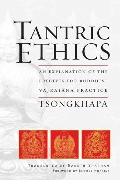Tantric Ethics: An Explanation of the Precepts for Buddhist Vajrayana Practice - Tsongkhapa, Je