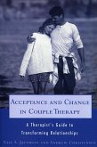 Acceptance and Change in Couple Therapy: A Therapist's Guide to Transforming Relationships