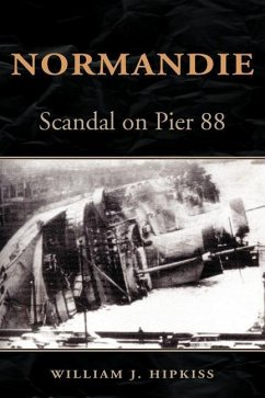 Normandie: Scandal on Pier 88 - Hipkiss, William J.