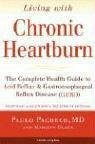 Living with Chronic Heartburn: The Complete Health Guide to Acid Reflux & Gastroesophageal Reflux Disease (Gerd)