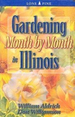 Gardening Month by Month in Illinois - Aldrich, William; Williamson, Don