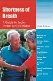 Shortness of Breath: A Guide to Better Living and Breathing