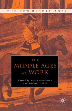 The Middle Ages at Work - Robertson, Kellie