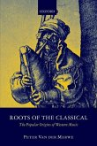Roots of the Classical: The Popular Origins of Western Music