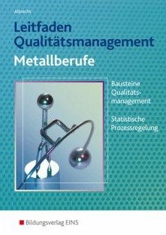 Leitfaden Qualitätsmanagement für Metallberufe - Albrecht, Hans J.