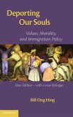 Deporting Our Souls: Values, Morality, and Immigration Policy