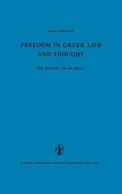 Freedom in Greek Life and Thought - Pohlenz, M.