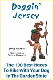 Doggin' Jersey: The 100 Best Places to Hike with Your Dog in the Garden State
