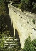 Integrated Land and Water Resources Management in History