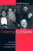 Creating Spaniards: Culture and National Identity in Republican Spain
