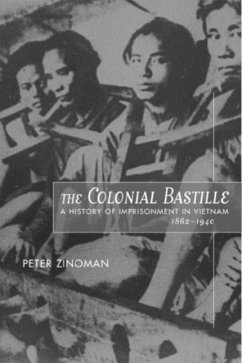 The Colonial Bastille - A History of Imprisonment in Vietnam, 1862-1940 - Zinoman, Peter