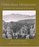 Chiricahua Mountains: Bridging the Borders of Wildness