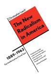 The New Radicalism in America 1889-1963 - The Intellectual as a Social Type Reissue