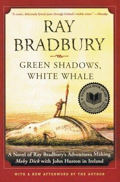 Green Shadows, White Whale - Bradbury, Ray