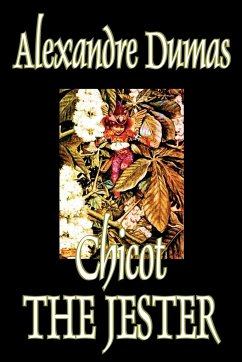 Chicot the Jester by Alexandre Dumas, Fiction, Literary