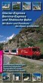 Glacier-Express, Bernina- Express und Rhätische Bahn