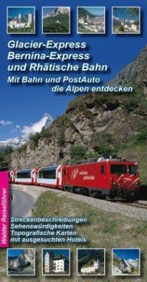 Glacier-Express, Bernina- Express und Rhätische...