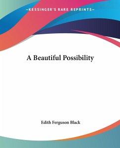 A Beautiful Possibility
