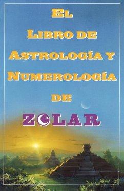 El Libro de Astrologoa y Numerologoa de Zolar (Zolar's Book of Dreams, Numbers,