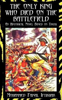 The Only King Who Died on the Battlefield: An Historical Novel Based on Truth