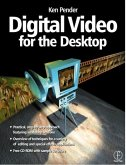 Digital Video for the Desktop [With *]