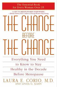 The Change Before the Change: Everything You Need to Know to Stay Healthy in the Decade Before Menopause - Corio, Laura