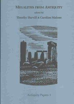 Megaliths from Antiquity - Darvill, Timothy; Malone, Caroline
