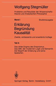 Das dritte Dogma des Empirismus Das ABC der modernen Logik und Semantik Der Begriff der Erklärung und seine Spielarten - Stegmüller, Wolfgang