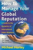 How to Manage Your Global Reputation: A Guide to the Dynamics of International Public Relations