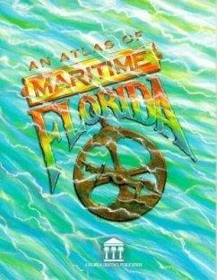 An Atlas of Maritime Florida: Roger C. Smith...[Et Al] - Smith, Roger C.; Miller, James J.; Kelley, Sean M.
