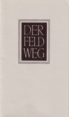 Der Feldweg - Heidegger, Martin