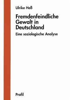 Fremdenfeindliche Gewalt in Deutschland - Heß, Ulrike