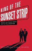 King of the Sunset Strip: Hangin' with Mickey Cohen and the Hollywood Mob