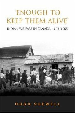 'Enough to Keep Them Alive' - Shewell, Hugh E.Q.
