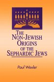 The Non-Jewish Origins of the Sephardic Jews