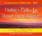 The Amazing Power of Deliberate Intent 4-CD: Part II: Finding the Path to Joy Through Energy