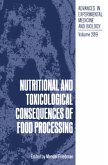 Nutritional and Toxicological Consequences of Food Processing