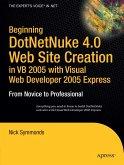 Beginning DotNetNuke 4.0 Website Creation in VB 2005 with Visual Web Developer 2005 Express