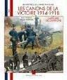 Les Canons de La Victoire 1914-1918: L'Artillerie de Campagne Tome 1