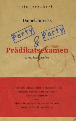 party party und pr dikatsexamen von daniel jurecks buch. Black Bedroom Furniture Sets. Home Design Ideas