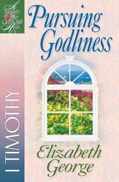 Pursuing Godliness: 1 Timothy - George, Elizabeth