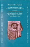 Beyond the Market: Transactions, Property and Social Networks in Monastic Galicia, 1200-1300