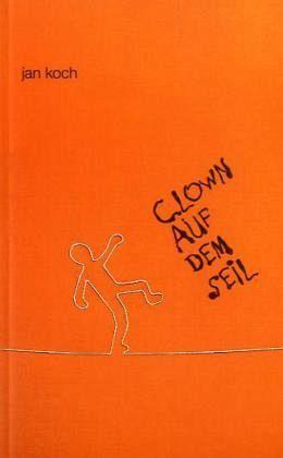clown auf dem seil - Koch, Jan