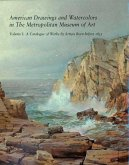 American Drawings and Watercolors in the Metropolitan Museum of Art: Volume 1: A Catalogue of Works by Artists Born Before 1835
