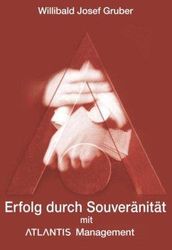 Erfolg durch Souveränität mit Atlantis Management