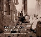 Antiquity & Photography: Early Views of Ancient Mediterranean Sites
