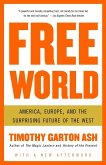 Free World: America, Europe, and the Surprising Future of the West